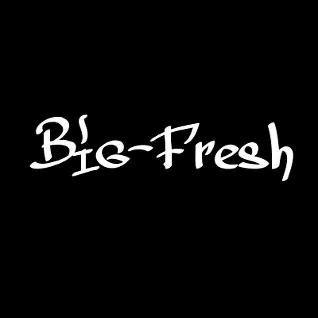 Big-Fresh!