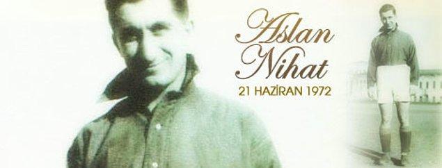 """Futbol oynadığı dönemlerde """"Aslan Nihat"""" olarak anıldı ve hayatını adadığı Galatasaray'a kendi lakabını simge olarak bıraktı."""