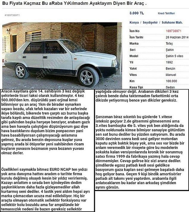 Araç sahibinin satış ilanına, dost meclisinde arabasıyla ilgilenen birine anlatıyormuş edasıyla yazdığı samimi ve bir o kadar da dobra açıklama.