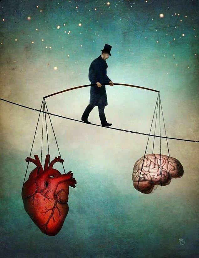 1. Duygularını ve mantığını dengede nasıl tutacağını iyi biliyorsan.