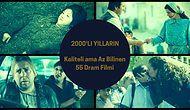 2000'li Yılların Kaliteli Ama Az Bilinen 55 Dram Filmi