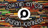 2016'da Her Biri Diğerinin Okunma Rekorunu Kıran 21 Onedio İçeriği