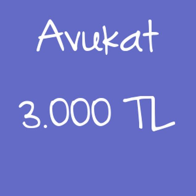 Avukat - 3.000 TL!