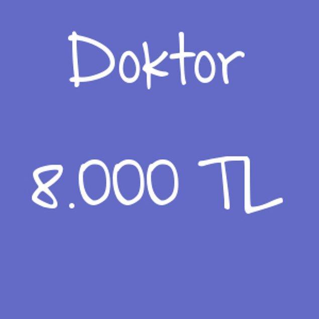 Doktor - 8.000 TL!