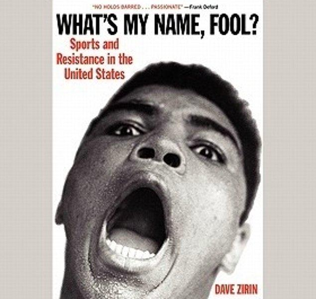 22. What's My Name, Fool? Sports and Resistance in the United States (Dave Zirin)