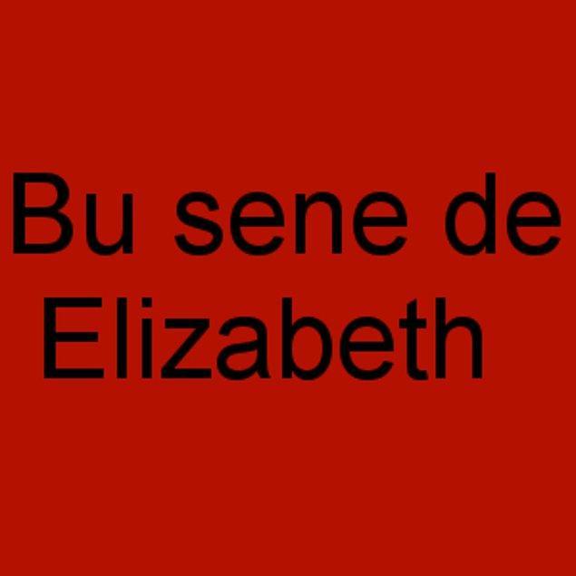 Bu sene de Elizabeth!