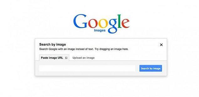20. İnternette gördüğünüz herhangi bir fotoğrafın kaynağını, fotoğrafı Google görseller arama motoruna yükleyerek öğrenebilirsiniz.