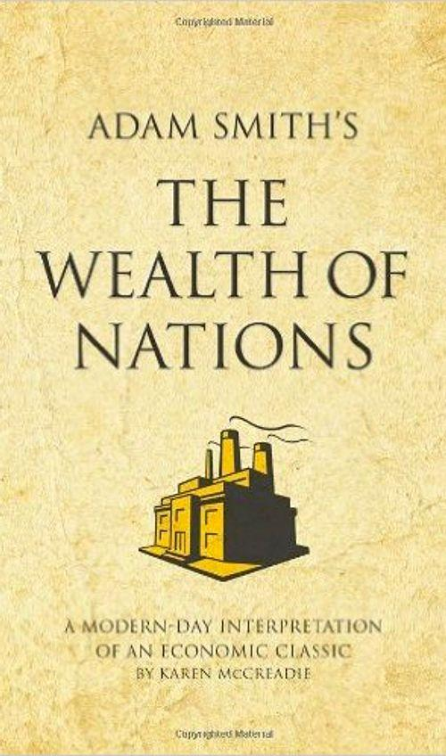 """an analysis of the wealth of nations by adam smith Back then, people like adam smith wrote long, long, long volumes like """"the wealth of nations,"""" which revolutionized economic thought and theory when it was published in 1776."""