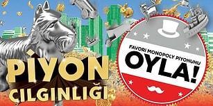 Monopoly Piyonlarının Kaderi Bizim Elimizde! Oylamaya Katılıp Yeni Piyonları Belirliyoruz