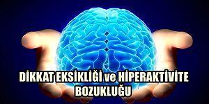 Dikkat Eksikliği ve Hiperaktivite Bozukluğu Hakkında Bilmeniz Gereken 25 Şey