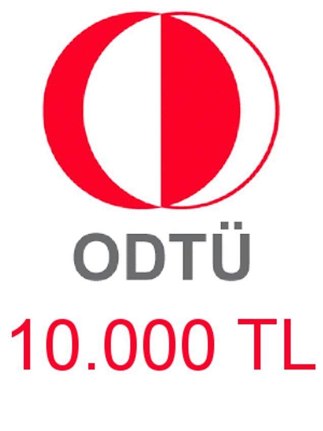 ODTÜ - 10.000 TL!