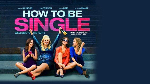 25. 'How to Be Single'ı izleyin.