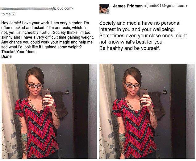5. Selam Jamie, ben fazla zayıfım ve herkes beni anoreksik sanıyor. Çevrem benim çok zayıf olduğumu düşünüyor ve kilo almakta zorlanıyorum. Biraz kilo almışım gibi gösterebilir misin?