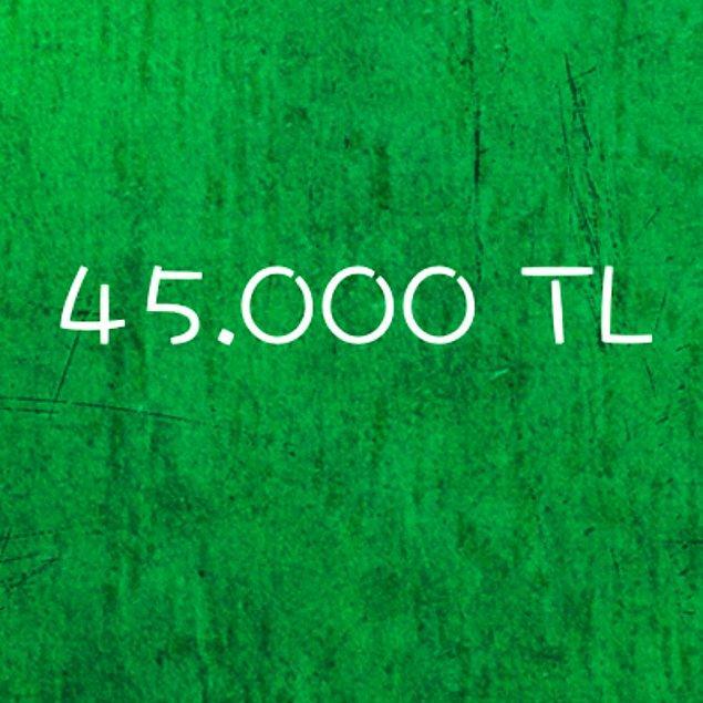 45.000 TL!
