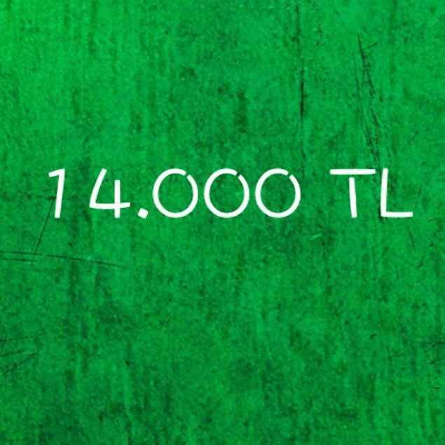14.000 TL!