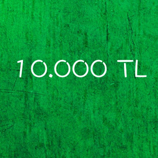 10.000 TL!