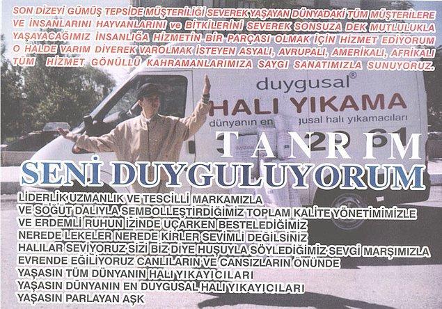Kendileri Ankara'da bir halı yıkama şirketi sahibi. Firmanın adı: Duygusal Halı Yıkama. İşlerini gerçekten de duygu ile yapıyorlar.