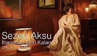 Sezen Aksu'dan 6 Yıl Sonra Gelen Albüme İlk Klip: İhanetten Geri Kalan