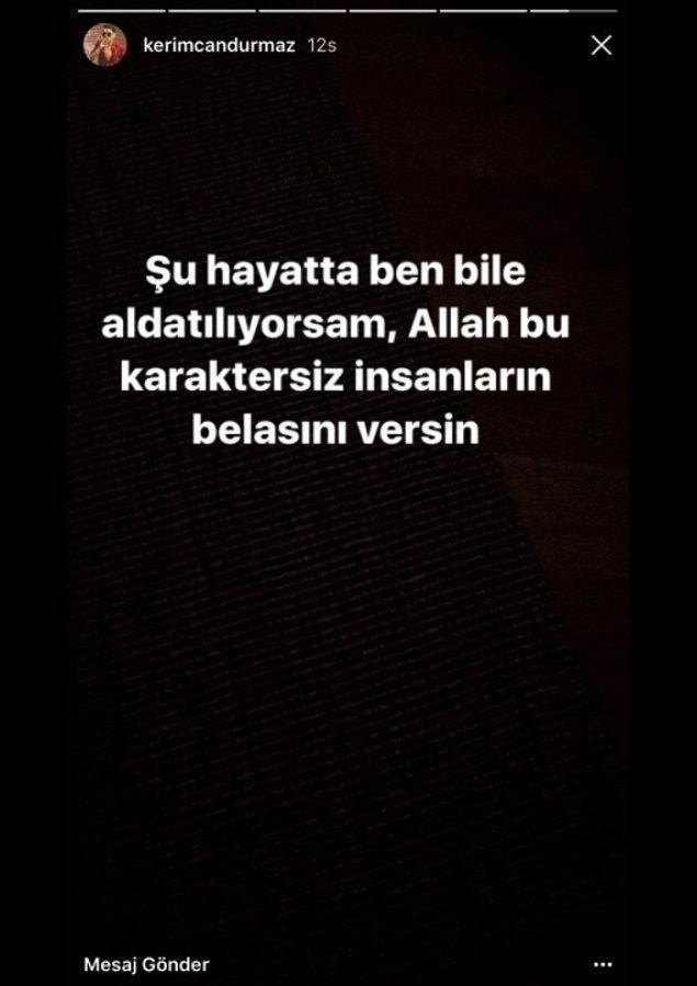 6. Instagram Stories'de duygusal şarkılar çalan Kerimcan Durmaz, kısa bir süre sonra aldatıldığını itiraf eden bir paylaşım yaptı.