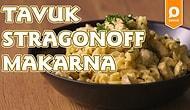 Mutfağa Girme Stressini Ortadan Kaldırdık! Tavuk Stragonoff Makarna Nasıl Yapılır?