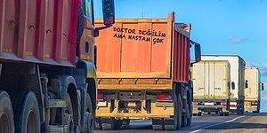 Uzun Yolun Şair Ruhlu Şoförlerinden 12 Kamyon Arkası Yazısı