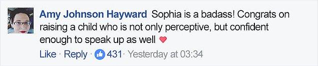 """""""Sophia bomba gibi bir kız! Tek bakış açısı olmayan ama konuşmak için de cesaretli bir çocuk yetiştirdiğiniz için tebrikler."""""""