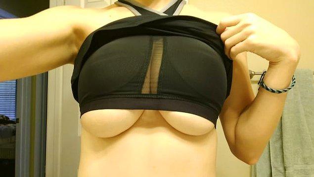 12. Göğüs toparlayıcı braletler asla giyemezsiniz, çünkü sonuç ortadadır...