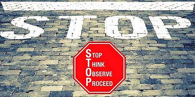 Kısacası STOP, hatırlaması hayli kolay bir akronim ve uygulanabilir bir teknik.