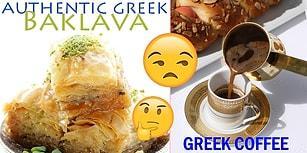 Yunanların Komşu Falan Demeyip Kendilerine Mal Ettikleri 14 Kültürel Değerimiz