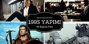 Sinemanın En Güzel Yıllarından Biri Olan 1995'te Yayınlanmış 55 Harika Film