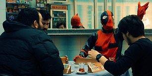 Deadpool'un Türk Olduğunu Kanıtlayan 9 Şey
