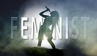 Adichie'den Beyonce'ye, Dior'a ve Sokaklara Uzanan Çarpıcı Bir Slogan: Hepimiz Feminist Olmalıyız!