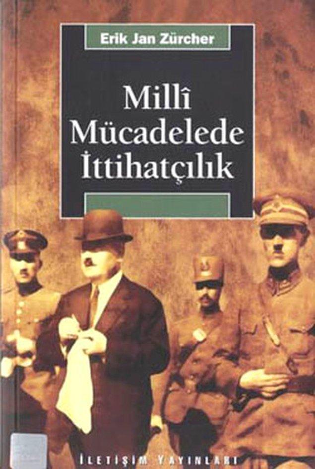 5. Milli Mücadelede İttihatçılık 1905-1926 - Erik Jan Zürcher