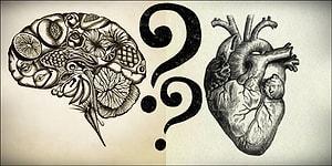 Bu Psikoloji Testine Göre Beyninle mi Kalbinle mi Düşündüğünü Söylüyoruz!