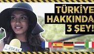 Avrupa'da Sorduk: Türkiye Hakkında Bildiğiniz 3 Şey Nedir?