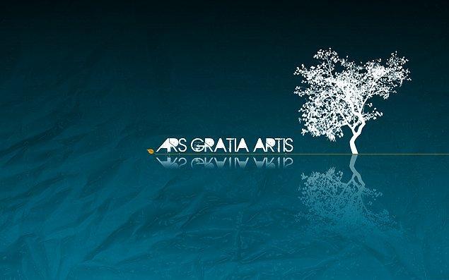 """9. Öyleyse biraz sanattan bahsedelim: """"Ars artis gratia."""""""