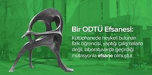Beton Kayığından Petrol Vadisine, ODTÜ'nün 6 Efsanesi ve Gerçeği!