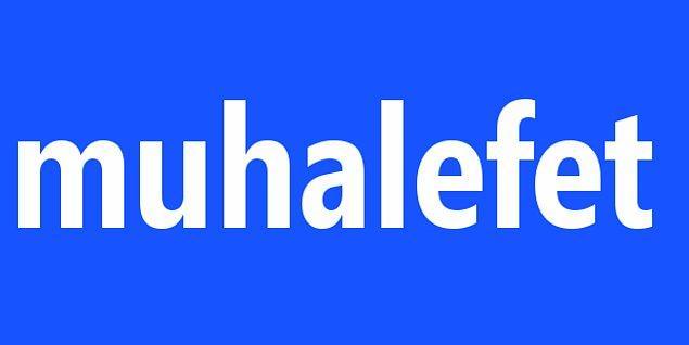 Muhalefet!