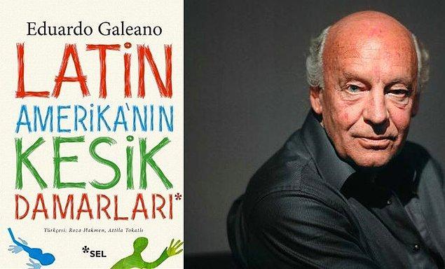 13. Latin Amerika'nın Kesik Damarları (Eduardo Galeano)