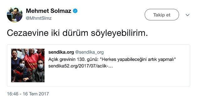"""Özakça'nın çağrısına dair haberi Twitter hesabından paylaşan Mehmet Solmaz, """"Cezaevine iki dürüm yollayabilirim"""" diye yazdı."""