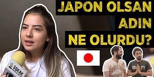 Japon Olsaydınız Adınızın Ne Olmasını İsterdiniz?