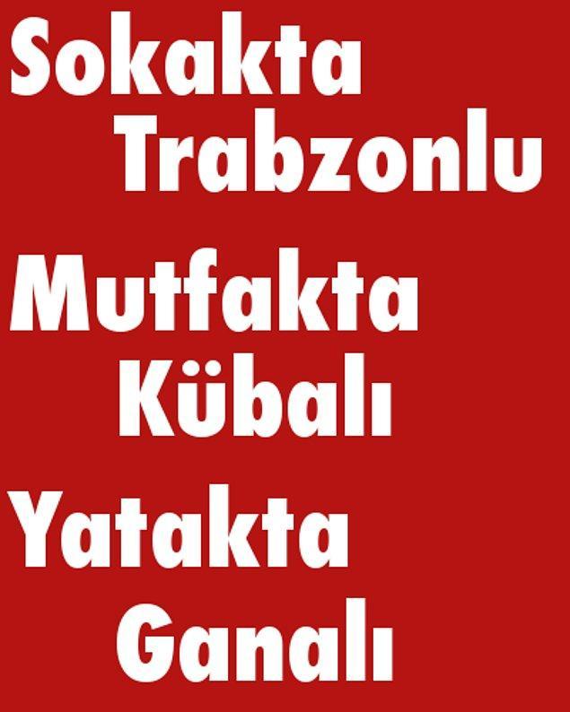 Sokakta Trabzonlu, Mutfakta Kübalı, Yatakta Ganalı!