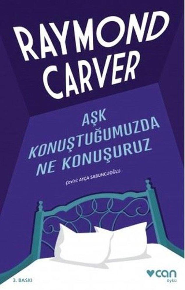 1. Aşk Konuştuğumuzda Ne Konuşuruz - Raymond Carver