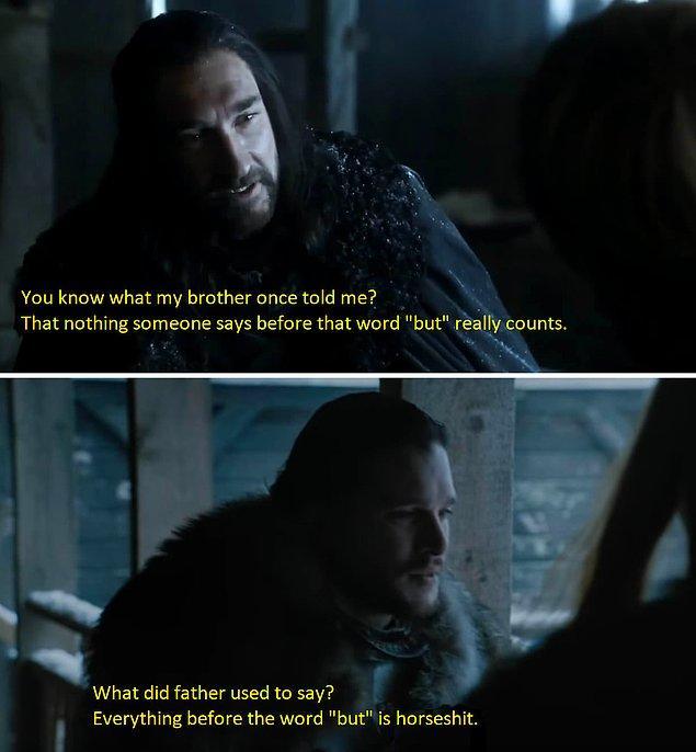 BONUS: Sezon 1'de Benjen, hiç kimsenin tam olarak algılayamadığı şeyler başına gelmeden önce, kardeşinin tavsiyesini hatırlamıştı.