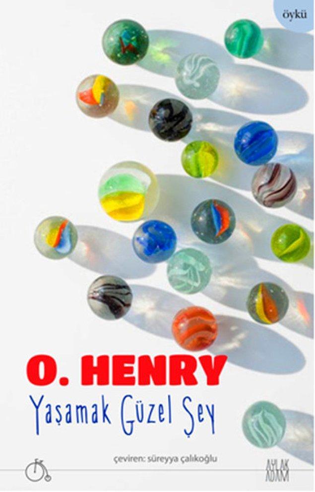 12. Yaşamak Güzel Şey - O. Henry