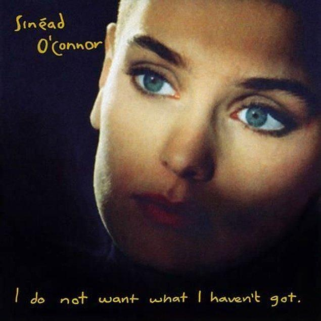 1. Sinead O'Connor - I Do Not Want What I Haven't Got (1990)