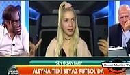 Aleyna Tilki: 'Futbol Programları Bana Geyik Geliyor'