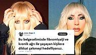 Büyük Geçmiş Olsun! Fibromiyalji Mağduru Lady Gaga Farkındalık Yaratmak İstiyor