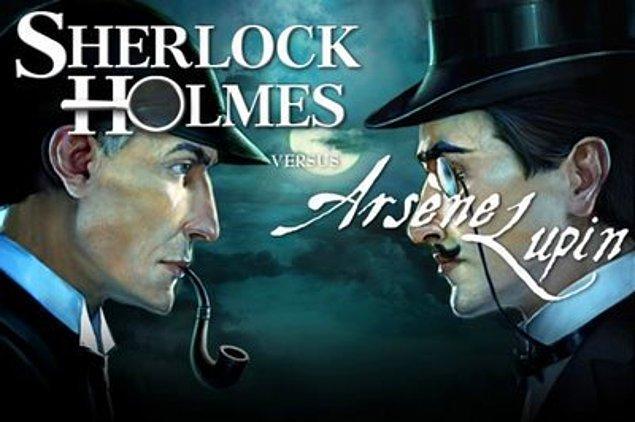 Fransızların Arsen Lüpen'i ve İngilizlerin Sherlock Holmes'una şapka çıkarttırıyor.