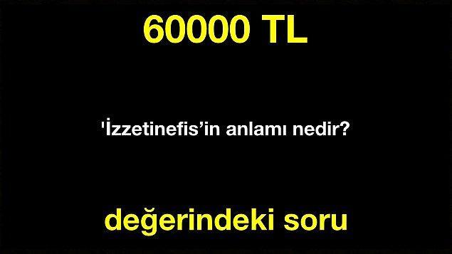 Doğru cevap! 30000 TL kazandın.